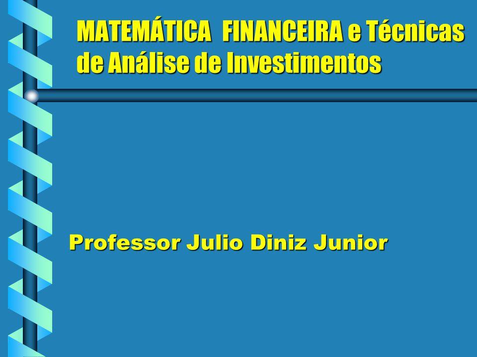 MATEMÁTICA FINANCEIRA e Técnicas de Análise de Investimentos