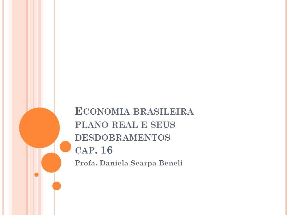 Economia brasileira plano real e seus desdobramentos cap. 16