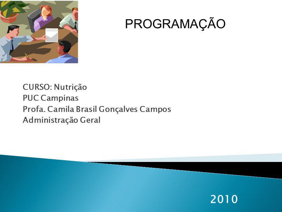 PROGRAMAÇÃO 2010 CURSO: Nutrição PUC Campinas