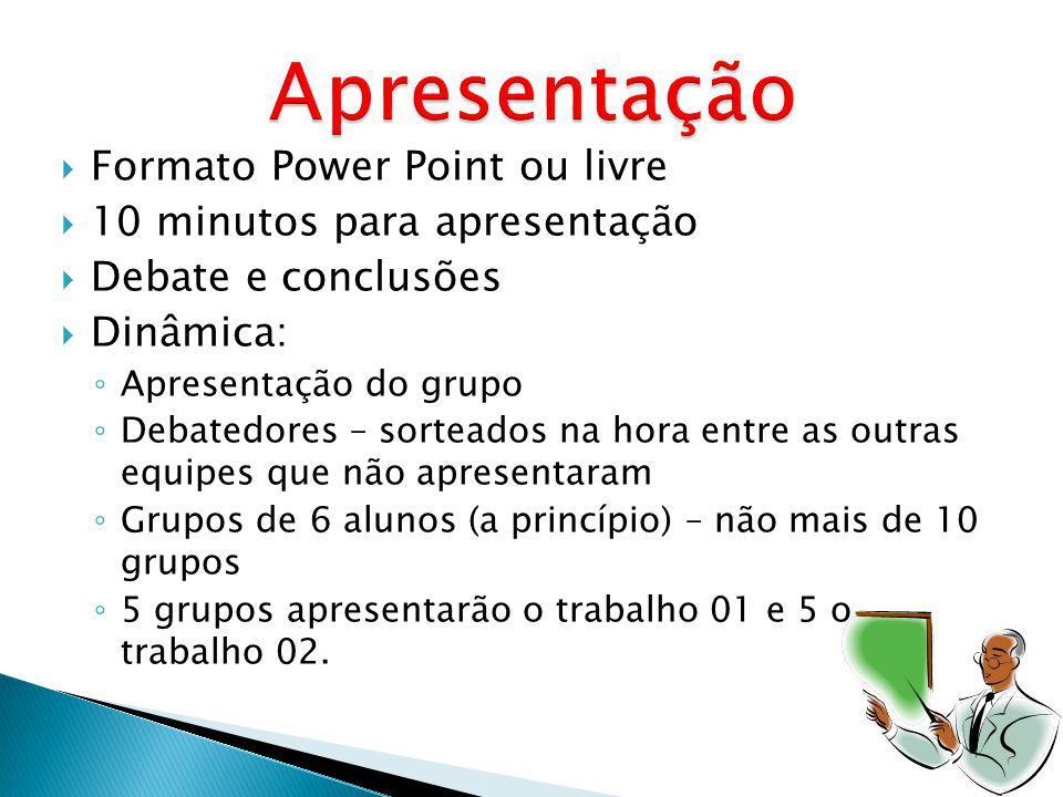 Apresentação Formato Power Point ou livre 10 minutos para apresentação