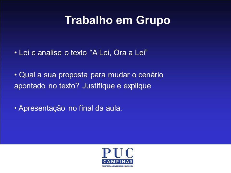 Trabalho em Grupo • Lei e analise o texto A Lei, Ora a Lei