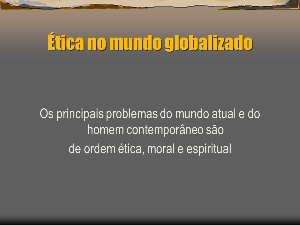 Ética no mundo globalizado