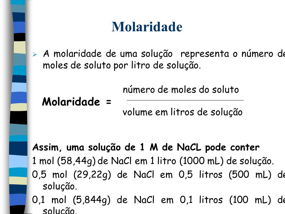 Molaridade Molaridade =