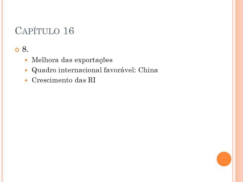 Capítulo 16 8. Melhora das exportações
