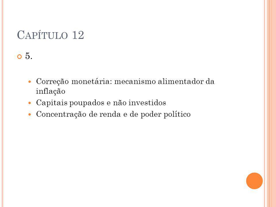 Capítulo 12 5. Correção monetária: mecanismo alimentador da inflação