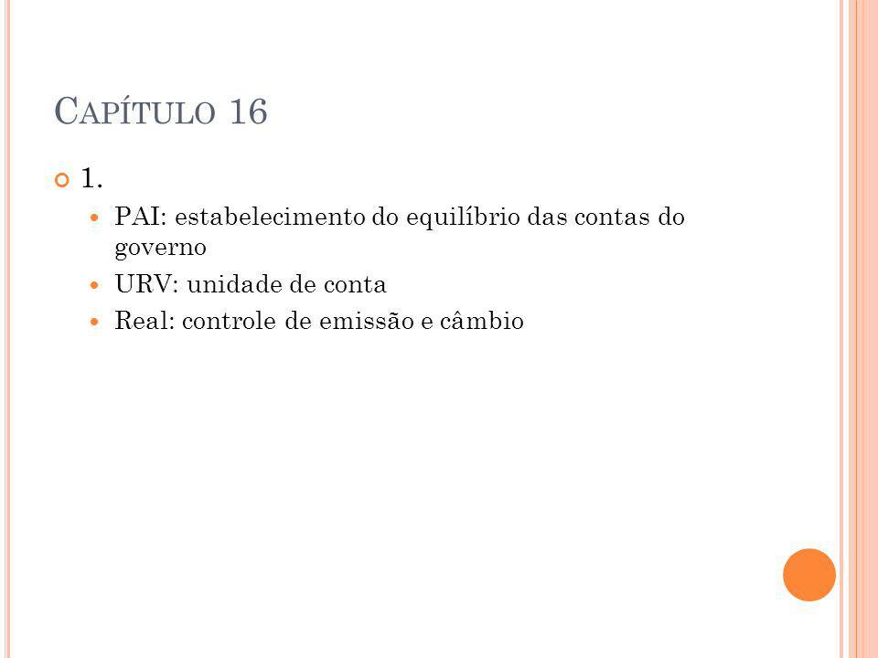 Capítulo 16 1. PAI: estabelecimento do equilíbrio das contas do governo.