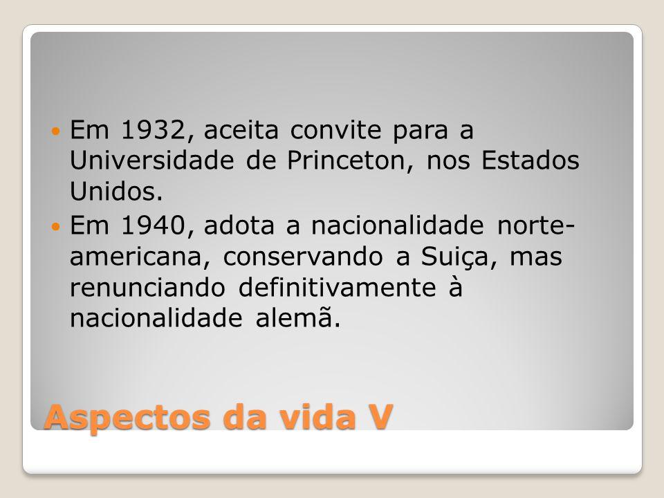 Em 1932, aceita convite para a Universidade de Princeton, nos Estados Unidos.