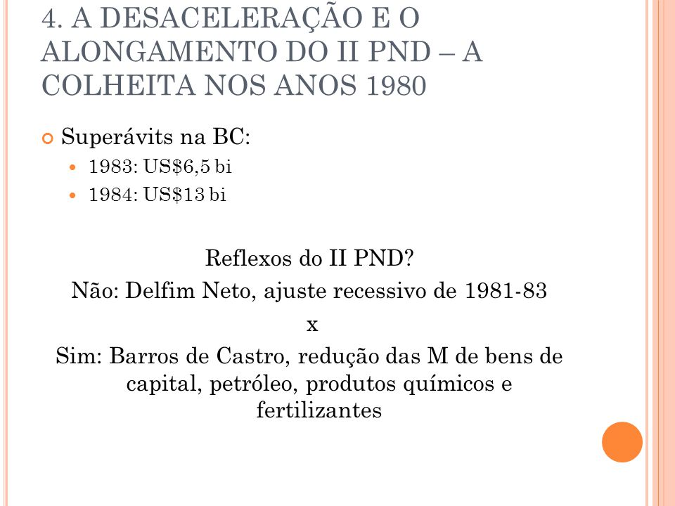 Não: Delfim Neto, ajuste recessivo de 1981-83