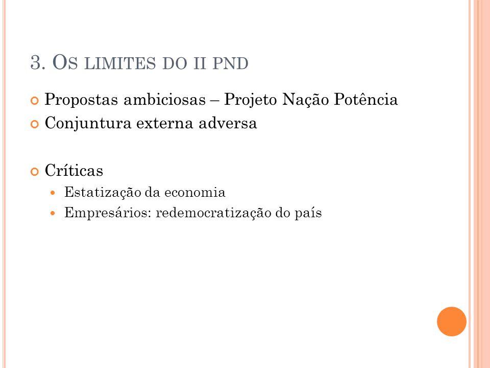 3. Os limites do ii pnd Propostas ambiciosas – Projeto Nação Potência