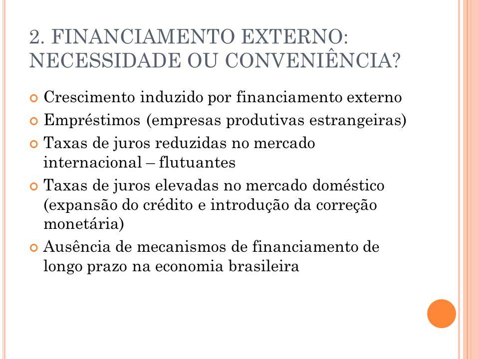 2. FINANCIAMENTO EXTERNO: NECESSIDADE OU CONVENIÊNCIA