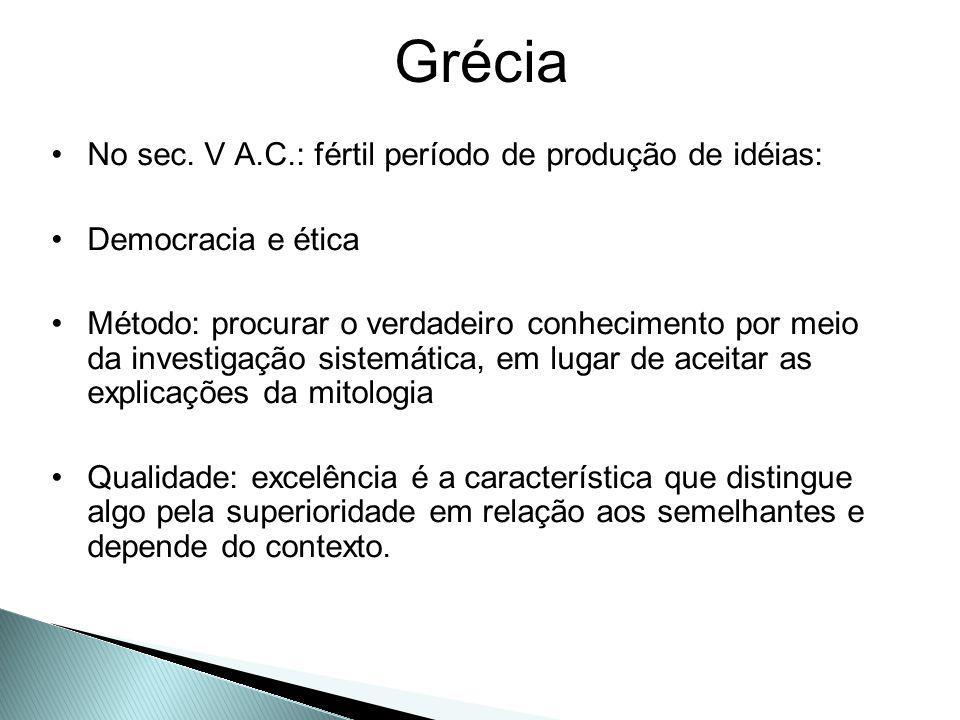 Grécia No sec. V A.C.: fértil período de produção de idéias: