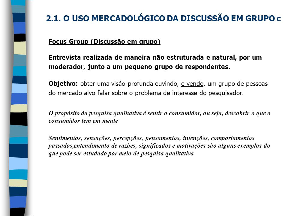 2.1. O USO MERCADOLÓGICO DA DISCUSSÃO EM GRUPO c