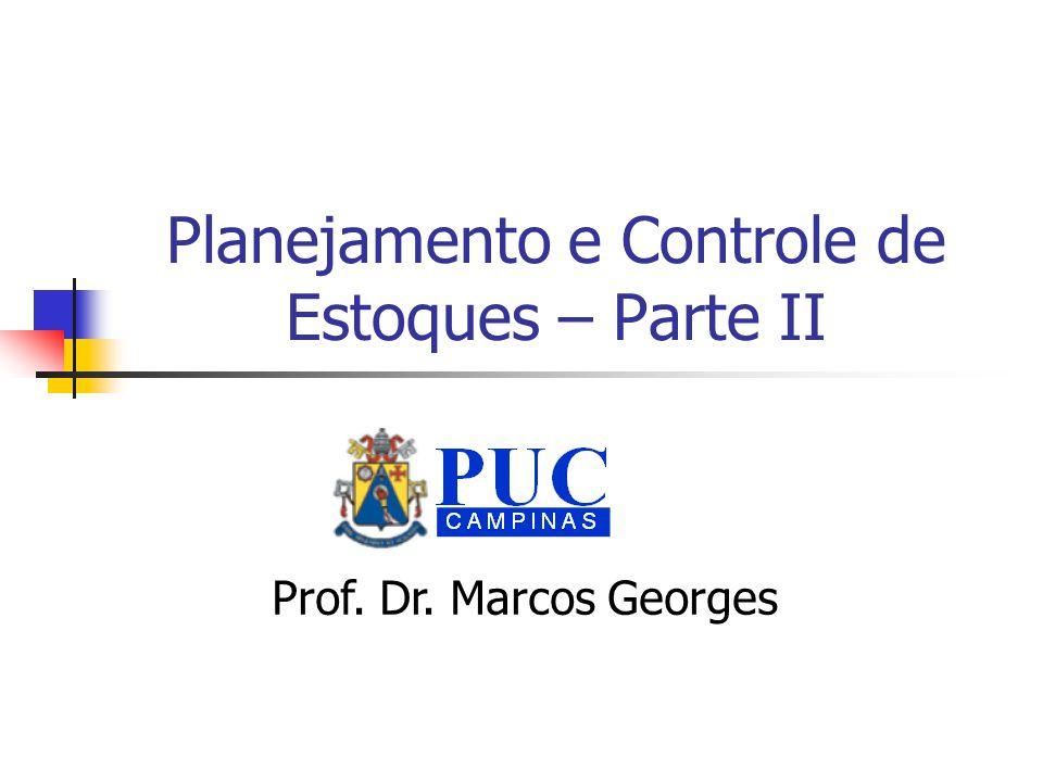 Planejamento e Controle de Estoques – Parte II