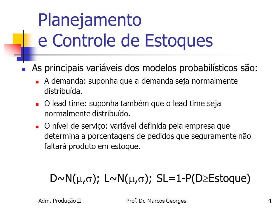 D~N(,); L~N(,); SL=1-P(DEstoque)