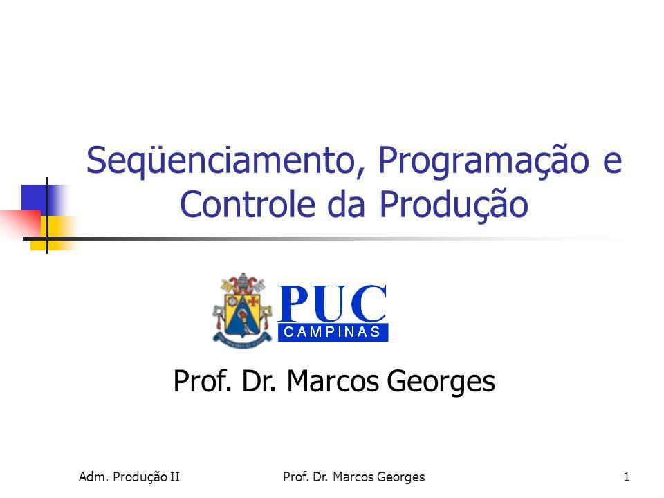 Seqüenciamento, Programação e Controle da Produção