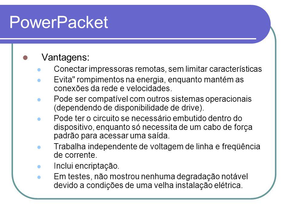 PowerPacket Vantagens: