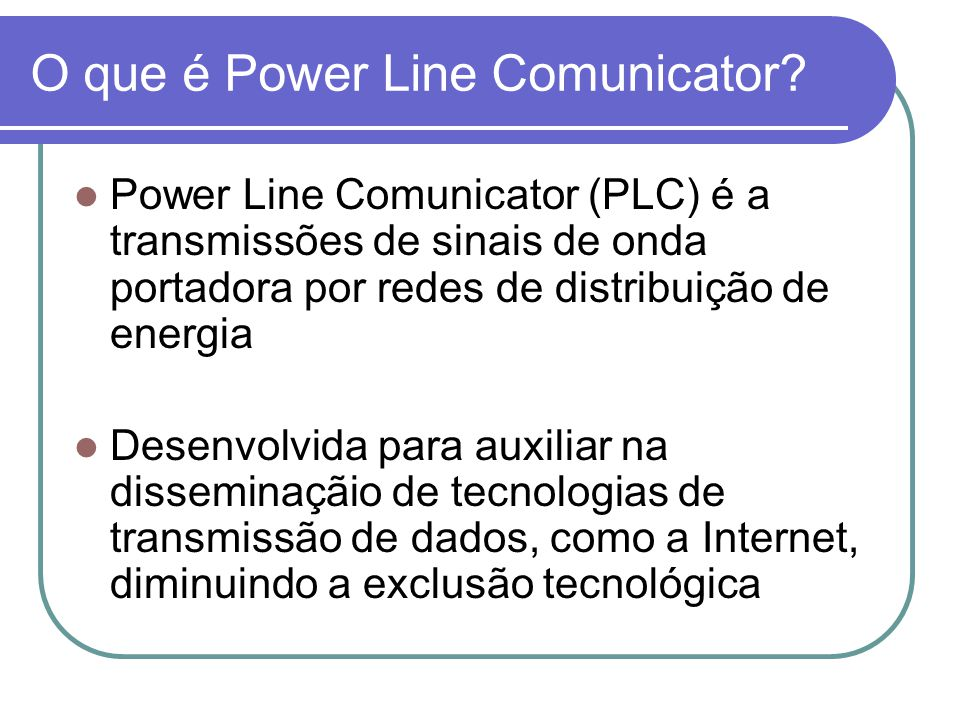 O que é Power Line Comunicator