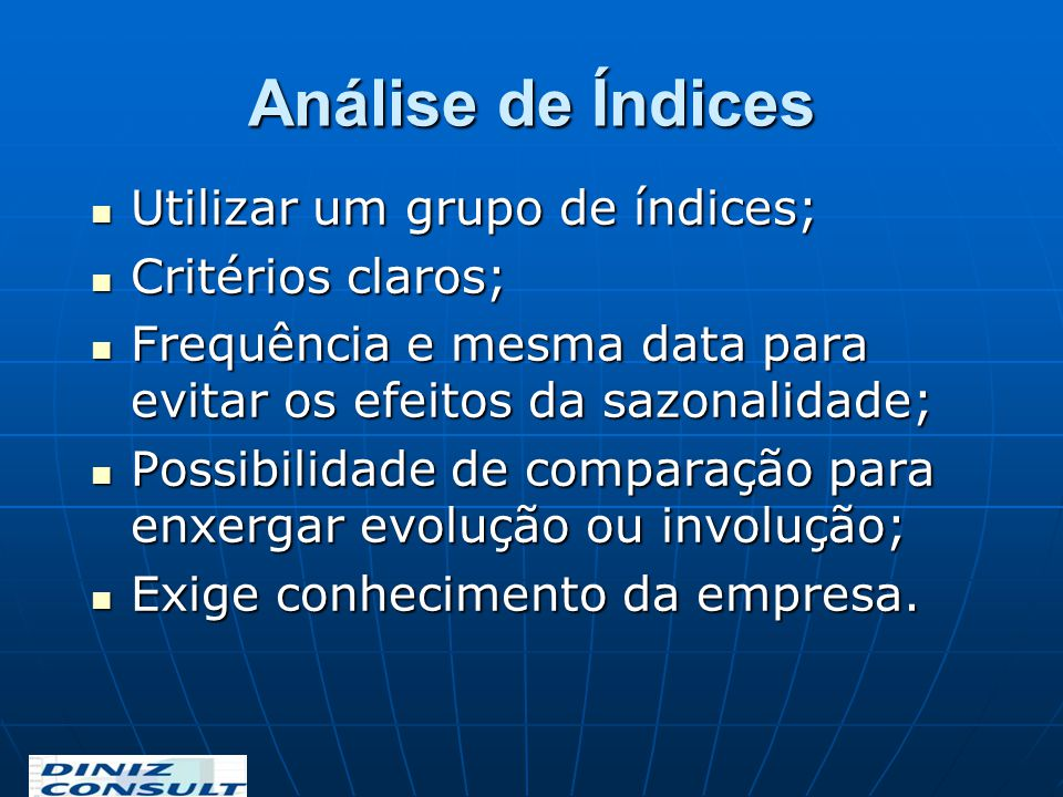 Análise de Índices Utilizar um grupo de índices; Critérios claros;