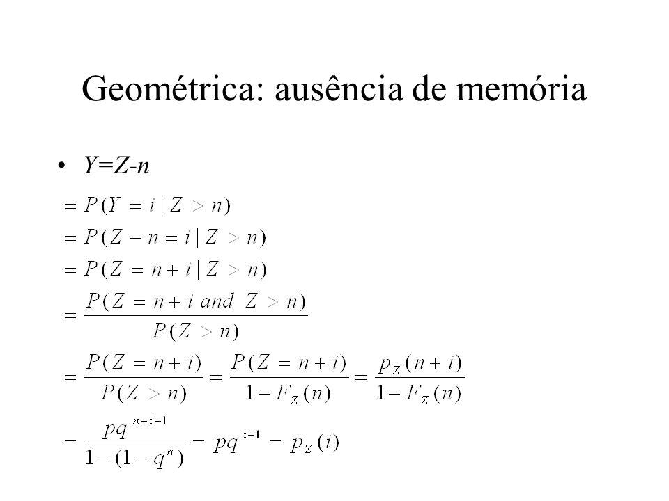 Geométrica: ausência de memória