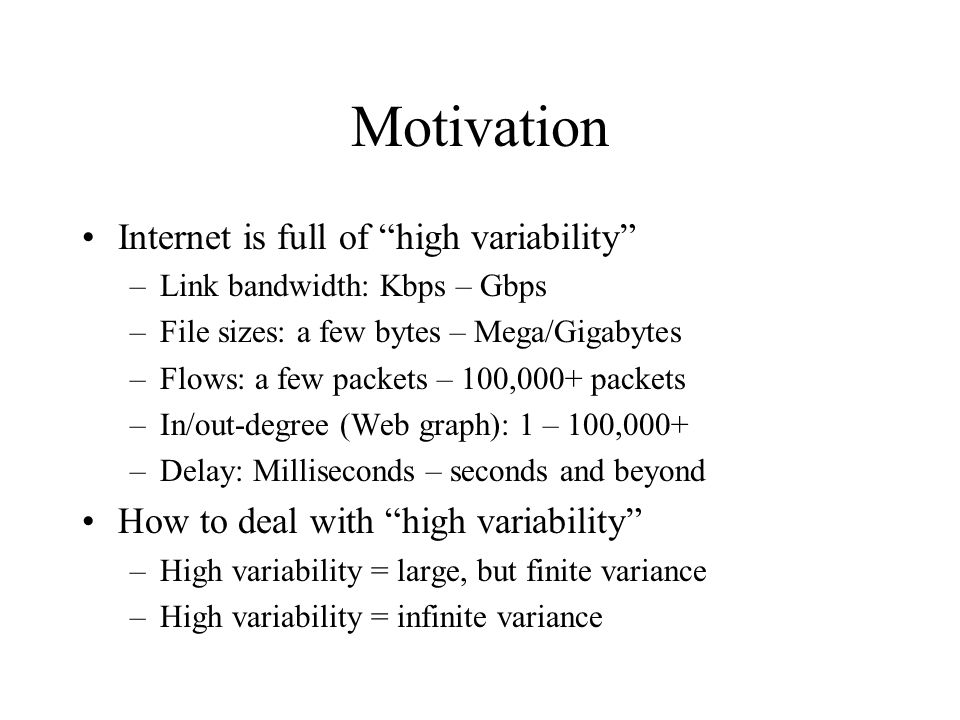 Motivation Internet is full of high variability