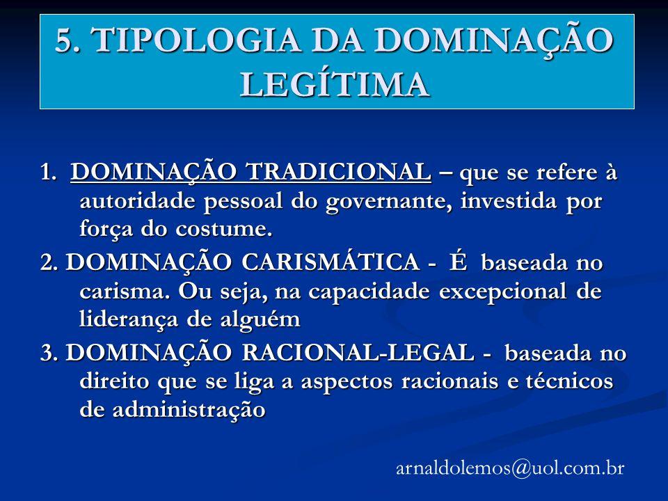 5. TIPOLOGIA DA DOMINAÇÃO LEGÍTIMA