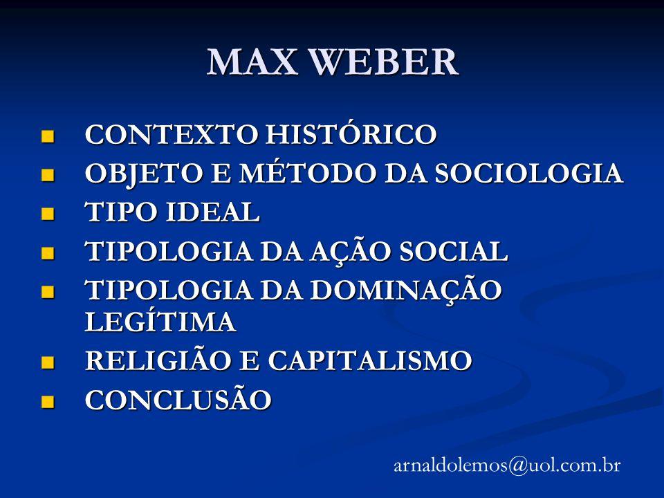 MAX WEBER CONTEXTO HISTÓRICO OBJETO E MÉTODO DA SOCIOLOGIA TIPO IDEAL