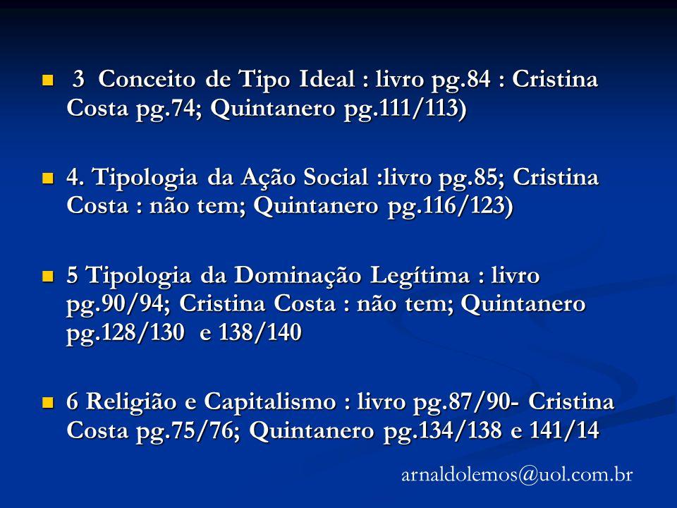 3 Conceito de Tipo Ideal : livro pg. 84 : Cristina Costa pg
