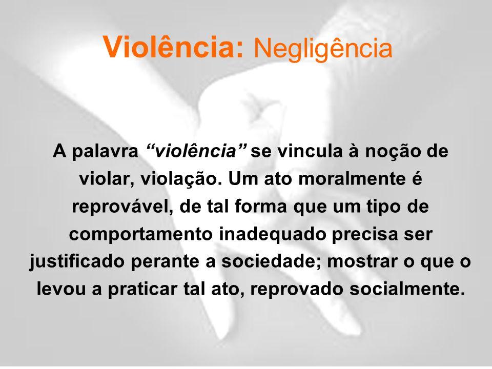 Violência: Negligência