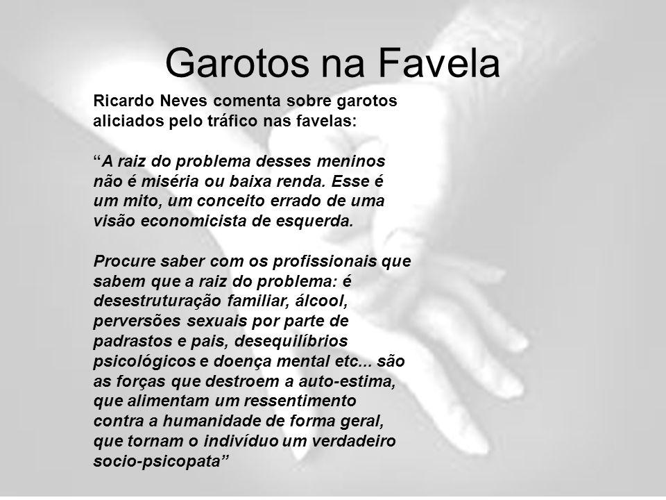 Garotos na Favela Ricardo Neves comenta sobre garotos aliciados pelo tráfico nas favelas: