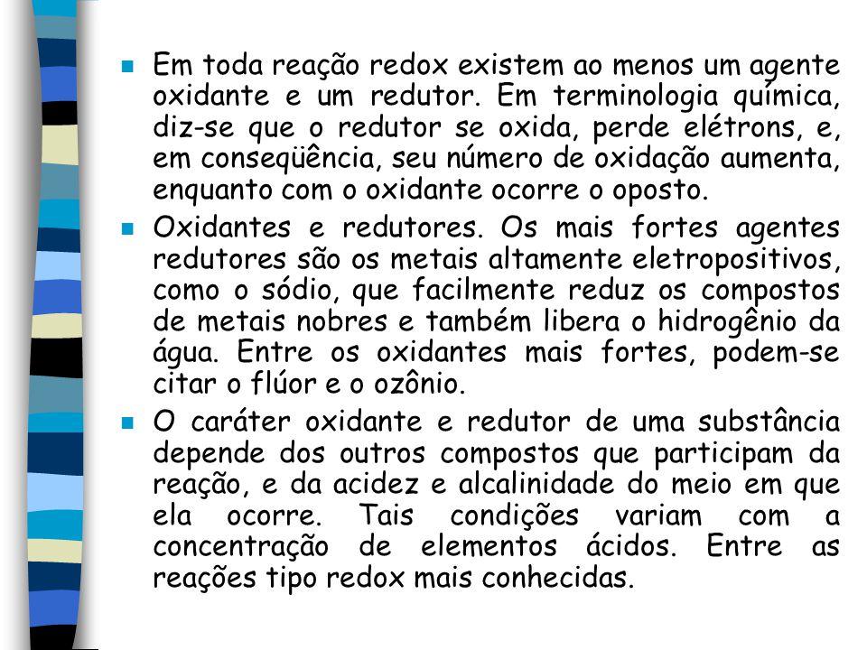 Em toda reação redox existem ao menos um agente oxidante e um redutor