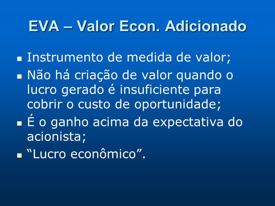 EVA – Valor Econ. Adicionado