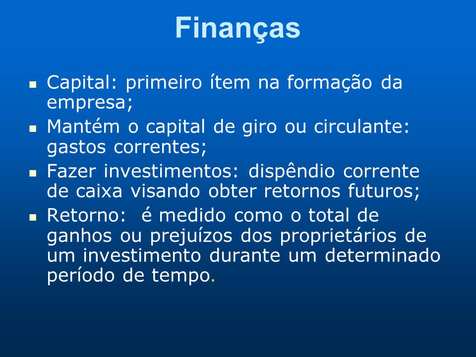 Finanças Capital: primeiro ítem na formação da empresa;