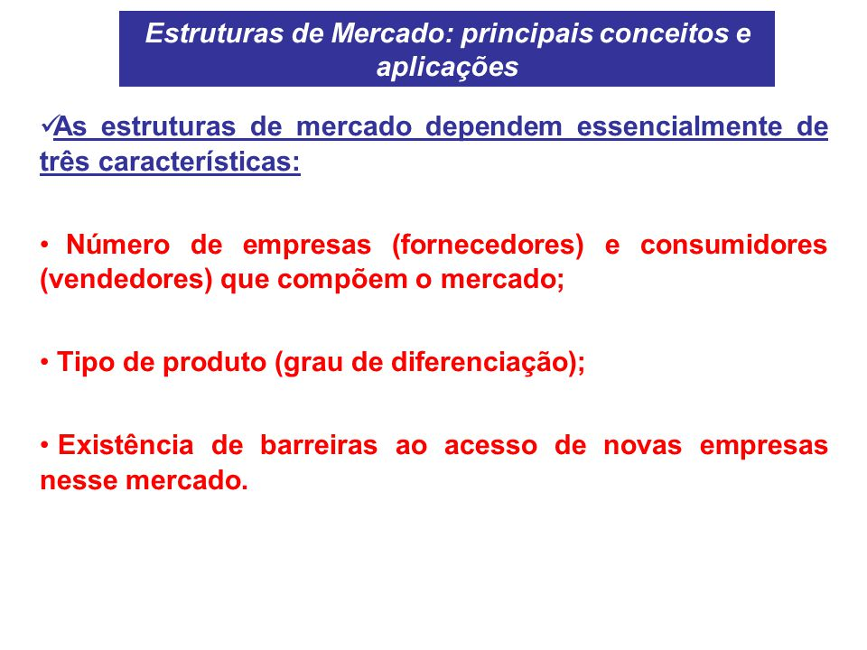 Estruturas de Mercado: principais conceitos e aplicações