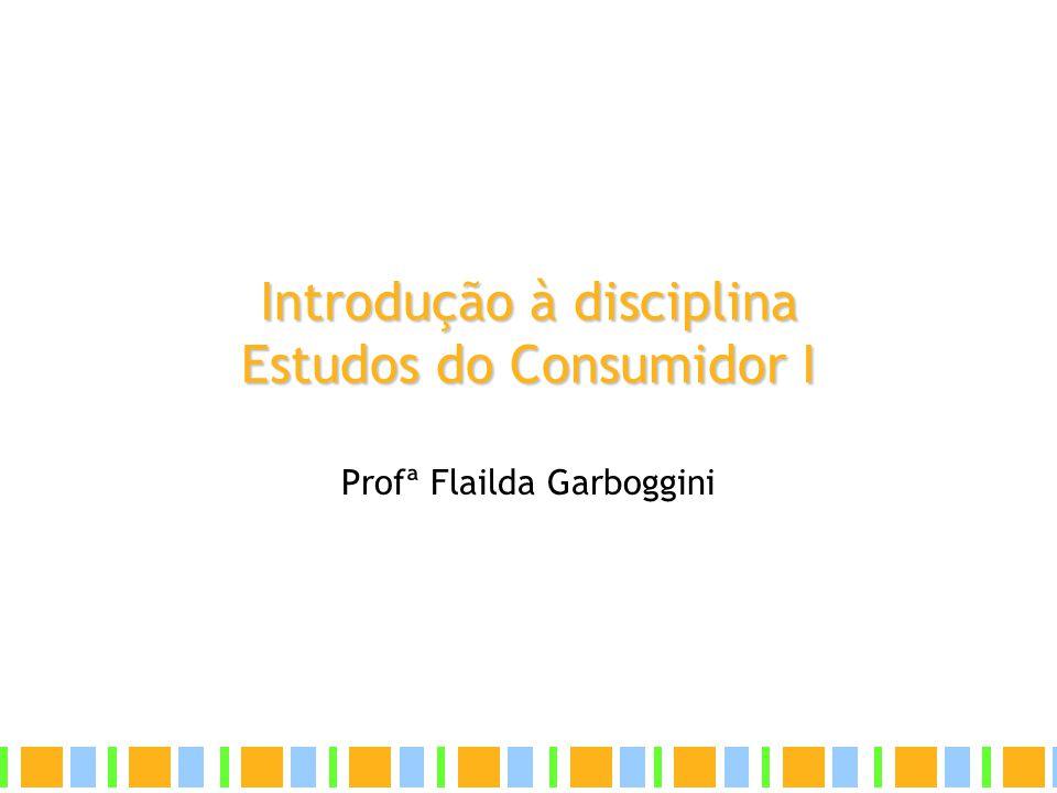 Introdução à disciplina Estudos do Consumidor I
