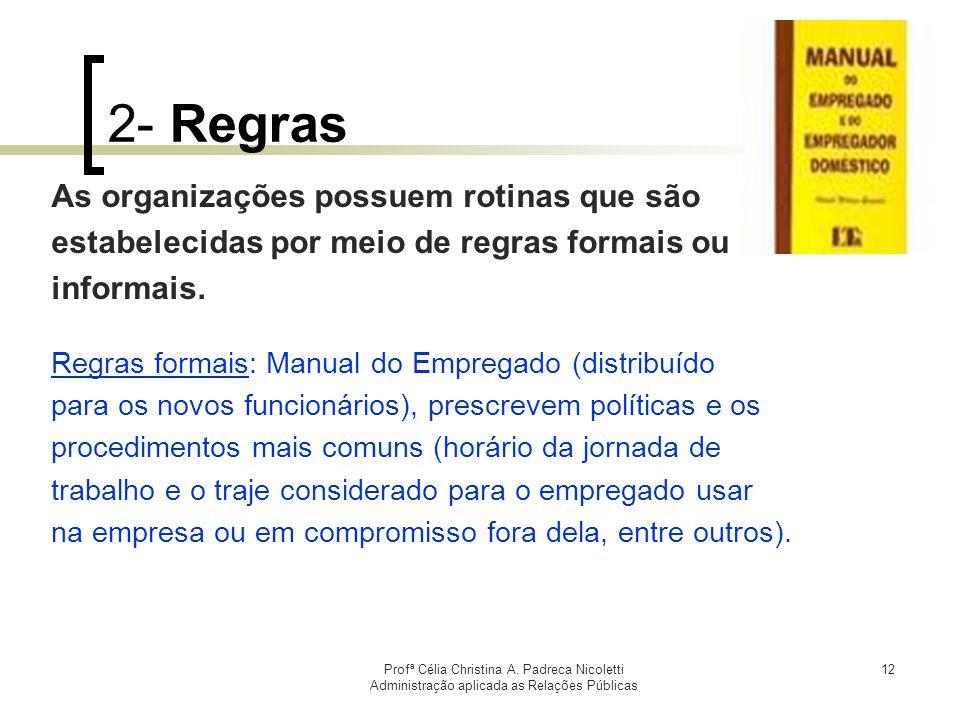 2- Regras As organizações possuem rotinas que são
