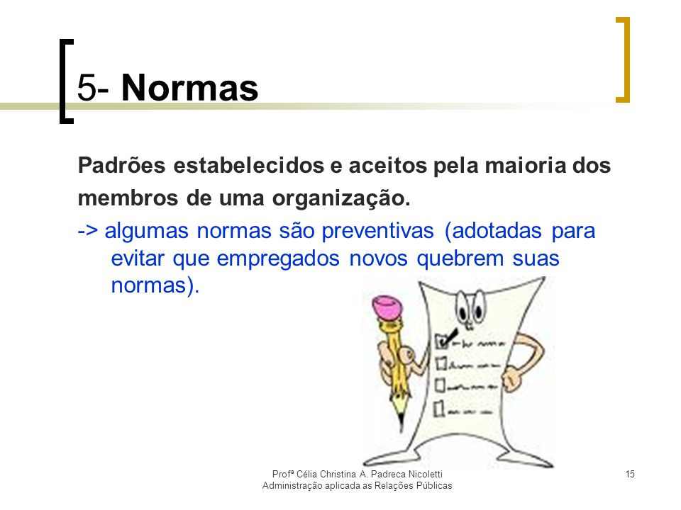 5- Normas Padrões estabelecidos e aceitos pela maioria dos