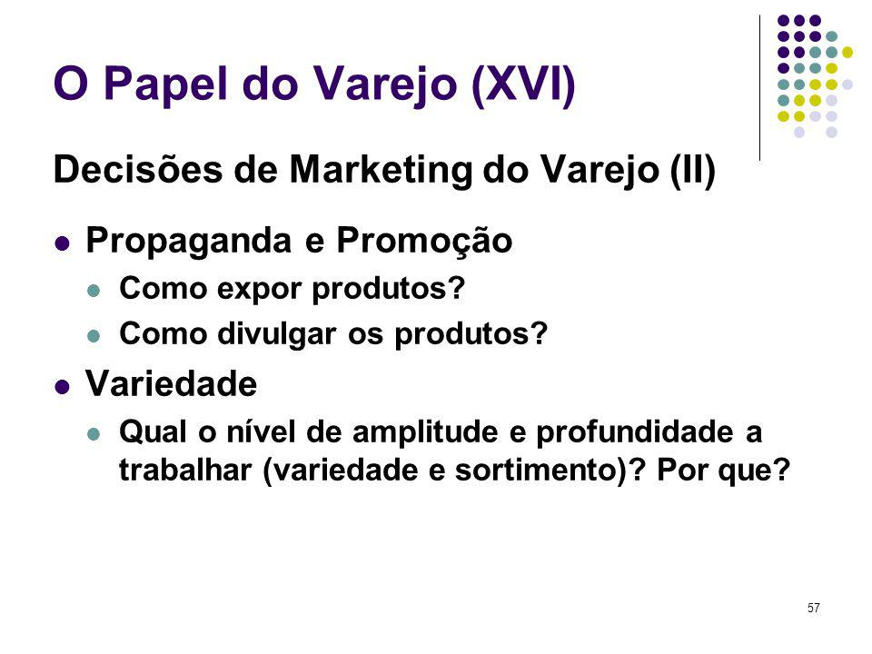 O Papel do Varejo (XVI) Decisões de Marketing do Varejo (II)