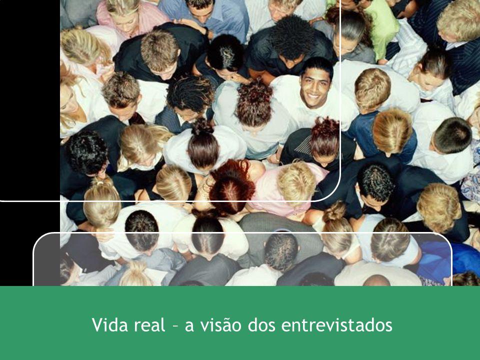 Vida real – a visão dos entrevistados