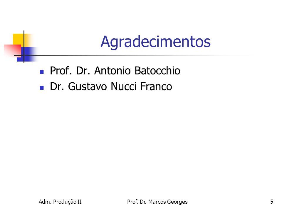 Agradecimentos Prof. Dr. Antonio Batocchio Dr. Gustavo Nucci Franco