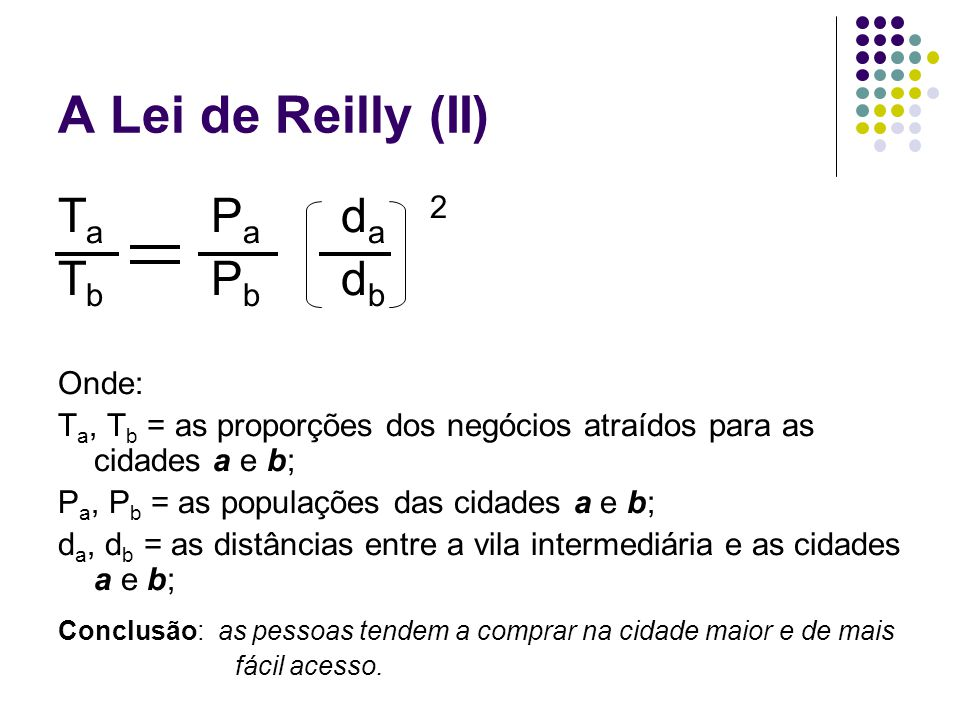A Lei de Reilly (II) Ta Pa da 2 Tb Pb db Onde: