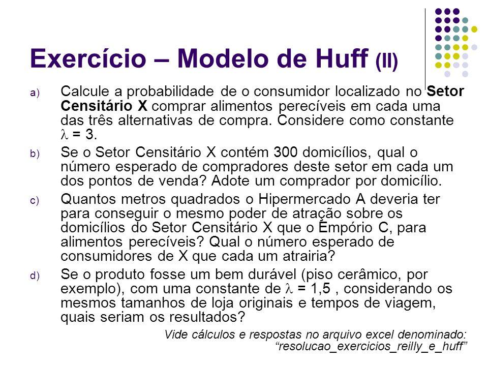 Exercício – Modelo de Huff (II)