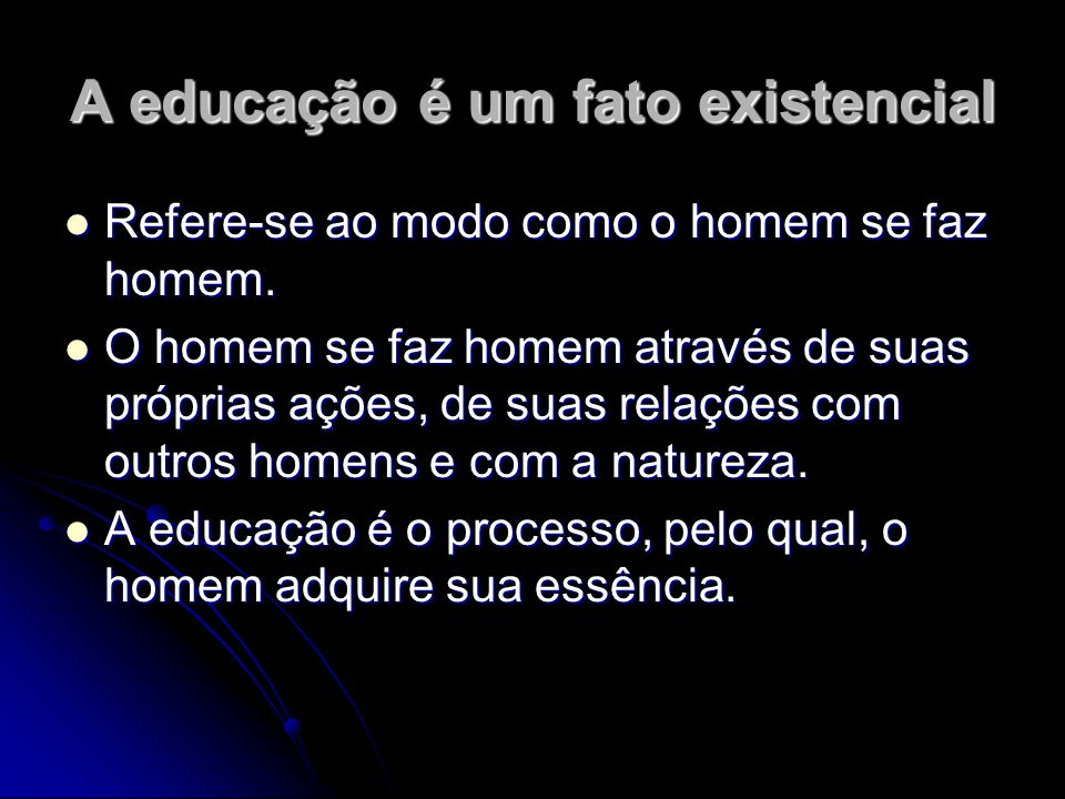 A educação é um fato existencial