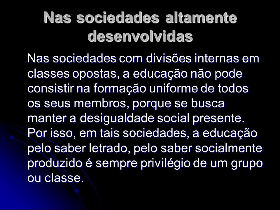 Nas sociedades altamente desenvolvidas