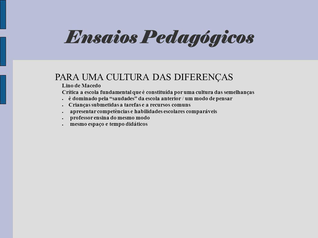 Ensaios Pedagógicos PARA UMA CULTURA DAS DIFERENÇAS Lino de Macedo