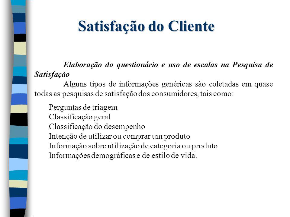 Satisfação do Cliente Elaboração do questionário e uso de escalas na Pesquisa de Satisfação.