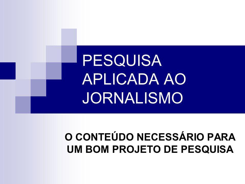 PESQUISA APLICADA AO JORNALISMO