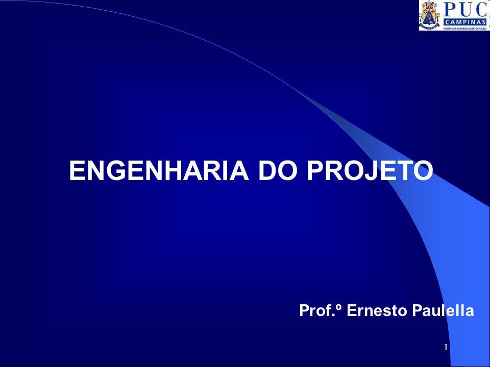 ENGENHARIA DO PROJETO Prof.º Ernesto Paulella