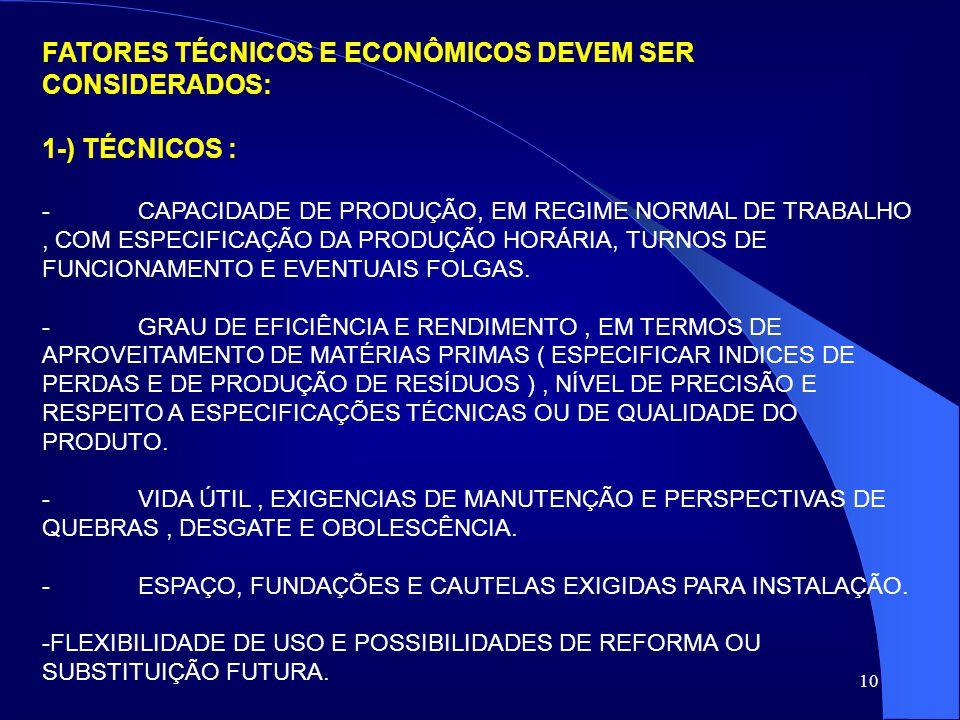 FATORES TÉCNICOS E ECONÔMICOS DEVEM SER CONSIDERADOS: