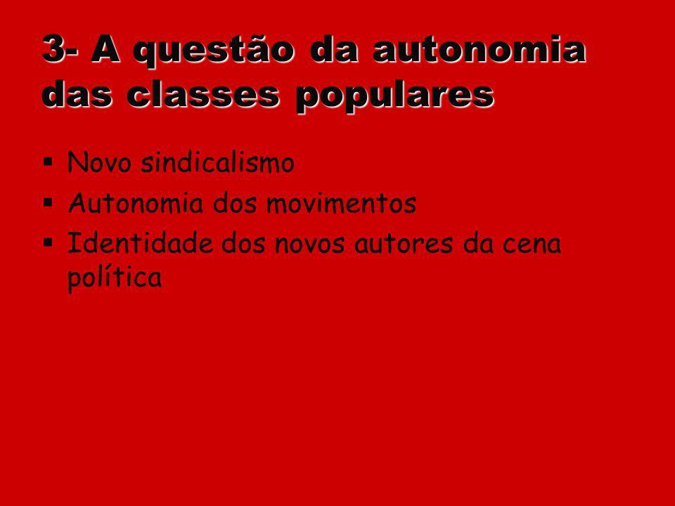 3- A questão da autonomia das classes populares