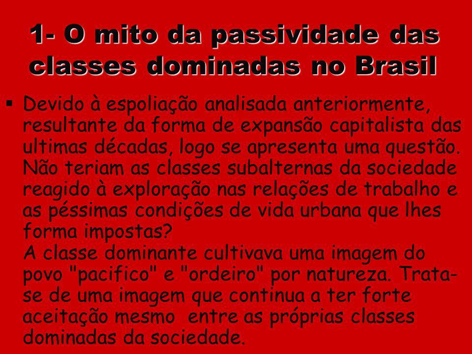 1- O mito da passividade das classes dominadas no Brasil